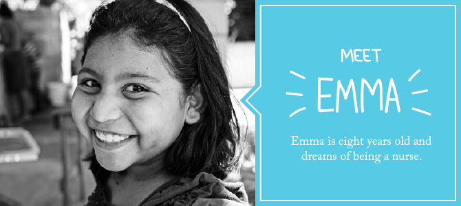 Emma is eight years old and dreams of being a nurse