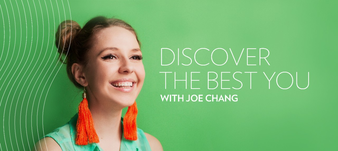 Alt Text: Discover the best you with Joe Chang